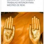 Dez dias de purificação e trabalho interior para Mestres de Reiki